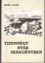 Elekfy Jenőné: Tizennégy nyár Zebegényben (Zebegény 1990)