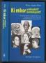 Matz, Klaus-Jürgen: Ki mikor uralkodott, kormányzott? (1994)