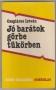 Csapláros István:Jó barátok görbe tükörben. Magyar,lengyel anekdoták és más történetek (1987. Közös dolgaink)