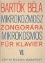 Bartók Béla:Mikrokozmosz zongorára VI. - Mikrokosmos für Klavier (1981)