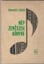 Pongrácz Zoltán: Népzenészek könyve (Cigányzene, magyar nóta) (1965)