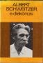 Schweitzer, Albert: Gyermekkorom és ifjúságom emlékeiből - Albert Schweitzer, a diakónus (1979)