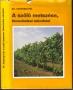 Csepregi Pál: A szőlő metszése, fitotechnikai műveletei (1982)