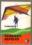 Ordódy Márton: Sárkányrepülés (1983)