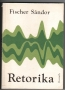 Fischer Sándor: Retorika. A közéleti beszéd gyakorlata (1981)