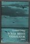 Gyimesi György: Volga menti vadászatok (1985)
